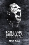 Enter Night. Metallica biograafia